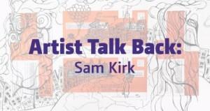 Artist Talkback Sam Kirk Provoke Culutre